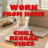 Work From Home Chill Reggae Vibes de Various Artists