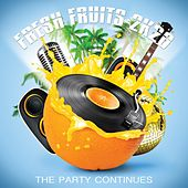 Fresh Fruits 2K20: The Party Continues by Various Artists