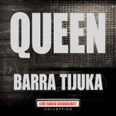 Barra Tijuka (Live) de Queen