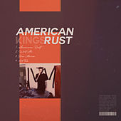American Rust by kings