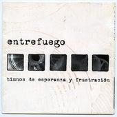 Himnos de Esperanza y Frustración (Remasterizado) de Entrefuego