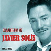 Solamente una vez (Remastered) de Javier Solis
