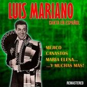 Luis Mariano Canta en Español Méjico, Canastos, María Elena y Muchas Más! (Remastered) von Luis Mariano