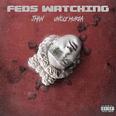 Feds Watching by J. Man