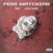 Feds Watching de J. Man