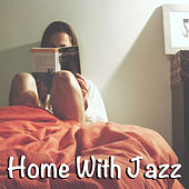 Home With Jazz by Various Artists