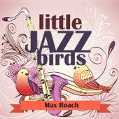 Little Jazz Birds de Max Roach