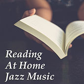 Reading At Home Jazz Music by Various Artists