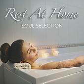 Rest At Home Soul Selection by Various Artists