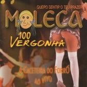 Quero Sentir o Teu Prazer (Ao Vivo) von Moleca 100 Vergonha