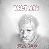 Non Stop by Walt Mac
