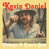 Things I Don't See de Kevin Daniel