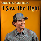 I Saw The Light by Curtis Grimes