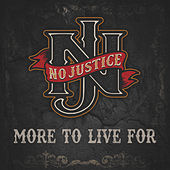 More To LIve For von No Justice