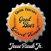 Good Times von Jesse Raub Jr.