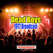 1977 Broadcast (Live) by Dead Boys