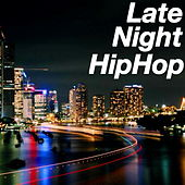 Late Night Hip Hop by Various Artists