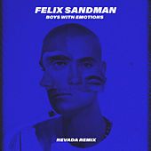 BOYS WITH EMOTIONS (Nevada Remix) von Felix Sandman
