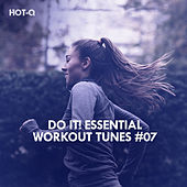 Do It! Essential Workout Tunes, Vol. 07 by Hot Q