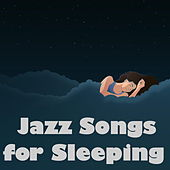 Jazz Songs for Sleeping von Various Artists