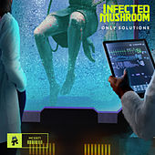 Only Solutions by Infected Mushroom