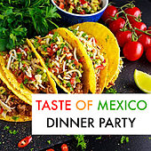 Taste Of Mexico Dinner Music by Various Artists