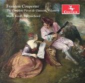 Couperin: The Complete Pièces de clavecin, Vol. 6 de Mark Kroll