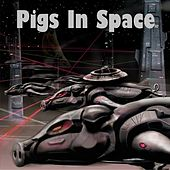 Pigs in Space by Pigs In Space