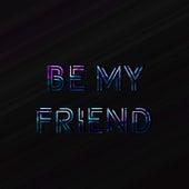 Be my friend de Cha Lee