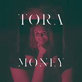 Money by Tora