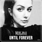 Until Forever di Morgana