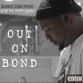 Out On Bond by Gerb the Pointguard