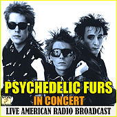 Live in Concert (Live) by The Psychedelic Furs