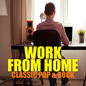 Work From Home Classic Pop & Rock de Various Artists