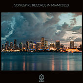 Songspire Records In Miami 2020 by Various Artists