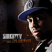 The Indie Life: Hate, Love & Money by SmCity