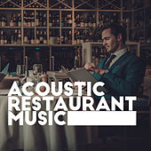 Acoustic Restaurant Music by Acoustic Hits