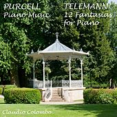 Henry Purcell : Piano Music - Georg Philipp Telemann : 12 Fantasias for Piano by Claudio Colombo