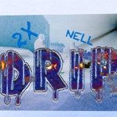 Drip von Nell