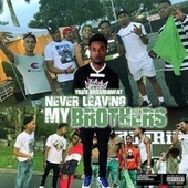 Never Leaving My Brothers by YKDV Bossman Fat