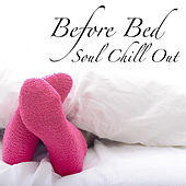Before Bed Soul Chill Out by Various Artists