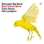 Don't Fence Me In - The Music of Cole Porter by Bohuslän Big Band