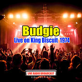 Budgie Live on King Biscuit  1974 (Live) by Budgie