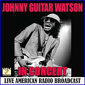 In Concert (Live) von Johnny 'Guitar' Watson