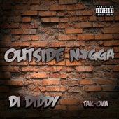 Outside N*gga by Di Diddy