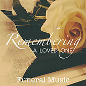 Remembering A Loved One Funeral Music de Various Artists
