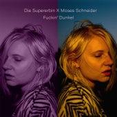 Fuckin' Dunkel by Die Supererbin