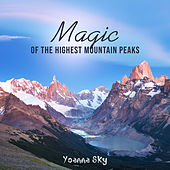 Magic of the Highest Mountain Peaks by Yoanna Sky