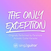 The Only Exception (Originally Performed by Paramore) (Acoustic Guitar Karaoke) di Sing2Guitar