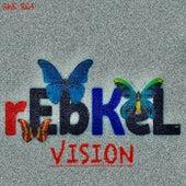 Rebkel Vision by Rwe Rea